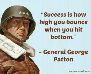 General George Patton quotes on bouncing back