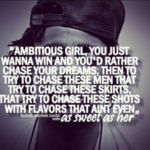 Ambitious Girl Quotes Wale ~ Ambitious Girl   My Style   Pinterest