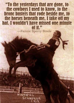 used to know, to the bronc busters that rode beside me, to the horses ...