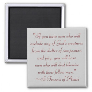 St. Francis of Assisi Animal Compassion Quote Fridge Magnet