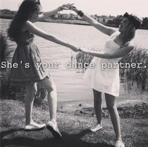 She's your dance partner