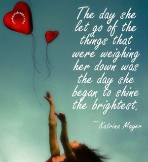 ... her down was the day she began to shine the brightest. ~Katrina Mayer