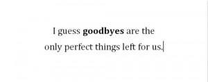 Sad Goodbye Quotes Goodbye quotes