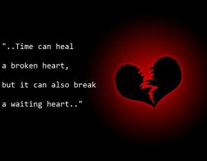time-can-heal-a-broken-heartbut-it-can-also-break-a-waiting-heart ...
