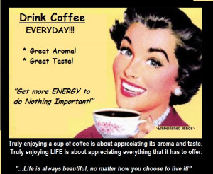 Drink Coffee - Coffee Quote