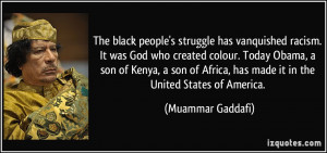 has vanquished racism. It was God who created colour. Today Obama ...