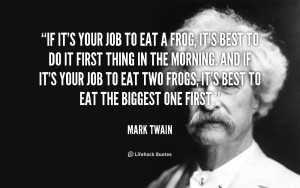 quote-Mark-Twain-if-its-your-job-to-eat-a-100610_1.png
