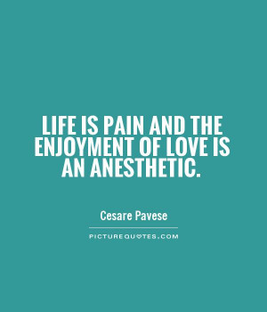 Enjoyment Quotes Life is pain and the enjoyment