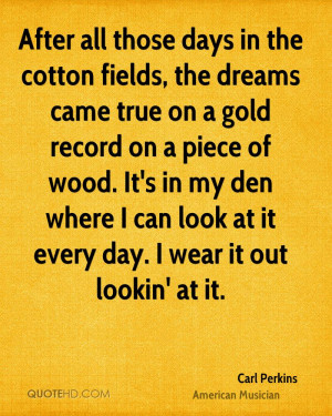 After all those days in the cotton fields, the dreams came true on a ...
