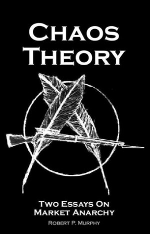 """Start by marking """"Chaos Theory: Two Essays on Market Anarchy"""" as ..."""