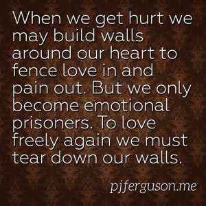 ... and heal your hurts be strong by being vulnerable and open to life