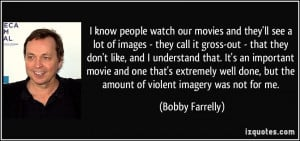 people watch our movies and they'll see a lot of images - they call ...