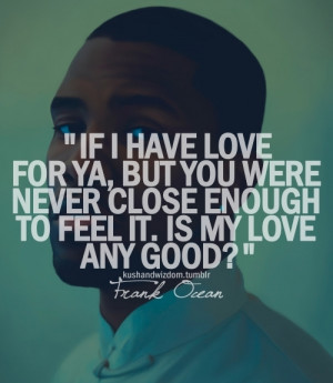 pic middot frank ocean quotes frank ocean love quotes