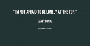 quote-Barry-Bonds-im-not-afraid-to-be-lonely-at-243010.png