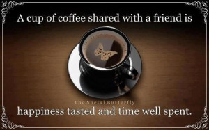 Coffe Time, Time Well, Friends Happy, Coffe Quotes, Coffee Kicks, Mmmm ...