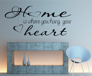 Home Is Where You Hang Your Heart Quote..Vinyl Wall Art Sticker Decal