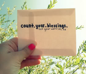 Count Your Blessings Not Your Worries ~ Blessing Quote