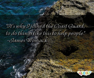 It's why I joined the Coast Guard,
