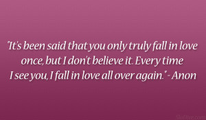 been said that you only truly fall in love once, but I don't believe ...