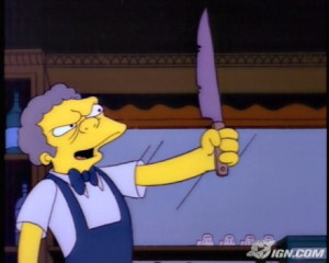 moe is going to snap and then bart will know what it is to suffer moe ...