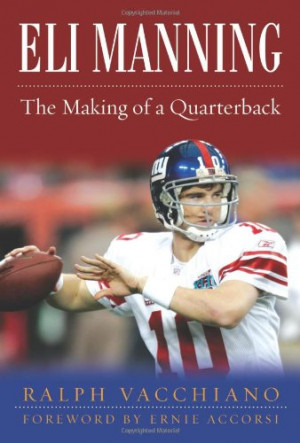 Eli Manning: The Making of a Quarterback