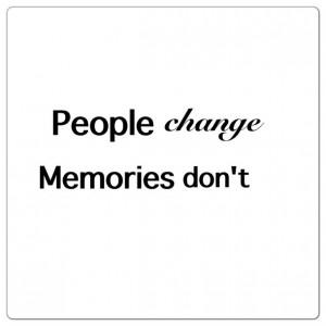 change, false, friends, life, live, love, memories, quotes