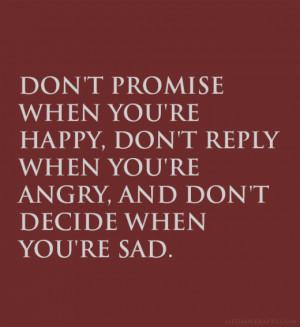 Don't decide when you are sad