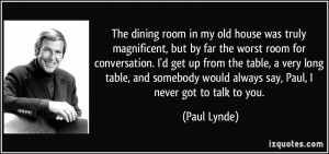 The dining room in my old house was truly magnificent, but by far the ...