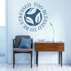 Too Blessed To Be Stressed - Quotes Wall Decals