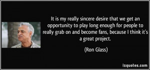 More Ron Glass Quotes