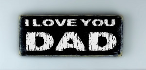 Love You Dad Quotes Tumblr I love you dad