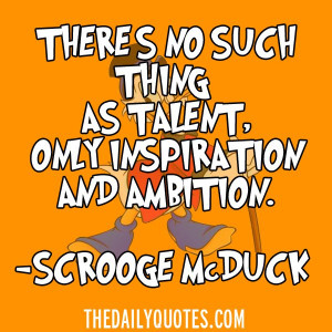... talent-inspiration-ambition-scrooge-mcduck-quotes-sayings-pictures.jpg