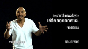 francis chan quotes | The church nowadays is neither super nor ...