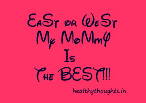 mothers day quotes-East or west-my mommy is-the best