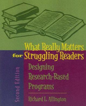 What Really Matters for Struggling Readers: Designing Research-Based ...