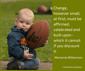 Celebrate Change | Marianne Williamson quotes | LS Business Solutions
