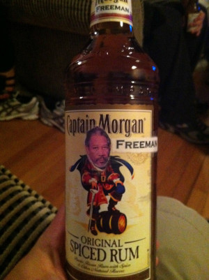 Captain Morgan. You're doing it right