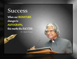 Abdul Kalam Quote on Success changes Signature to Autograph