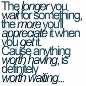 Friday Quotes: Worth the Wait