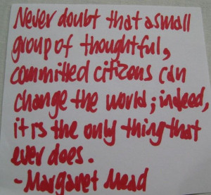 margaret mead amp changing the # world # quote