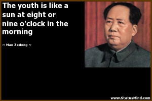 ... or nine o'clock in the morning - Mao Zedong Quotes - StatusMind.com