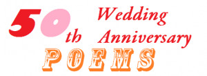 50th Wedding Anniversary Poems Ideas as the Most Romantic Gifts