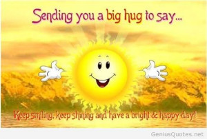 Virtual big hug funny picture, have a happy day / Genius Quotes