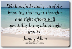Inspirational quotes about work - Work joyfully and peacefully