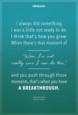 always did something I was a little not ready to do. I think that's ...