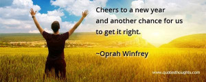 New year quotes thoughts another chance to get it right ophra winfrey