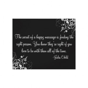Secret of a happy marriage-Julia Child Quote Stretched Canvas Prints