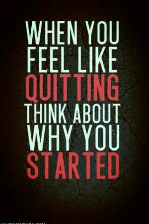 Dont quit!