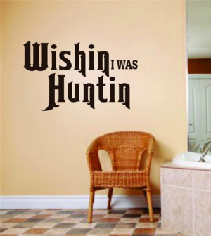... Quote Hunting Sport Hobby Peel & Stick Bedroom Home Decor Wall Decal