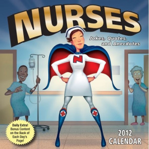 Nurses: Jokes Quotes and Anecdotes: 2012 Day-to-Day Calendar: Andrews ...